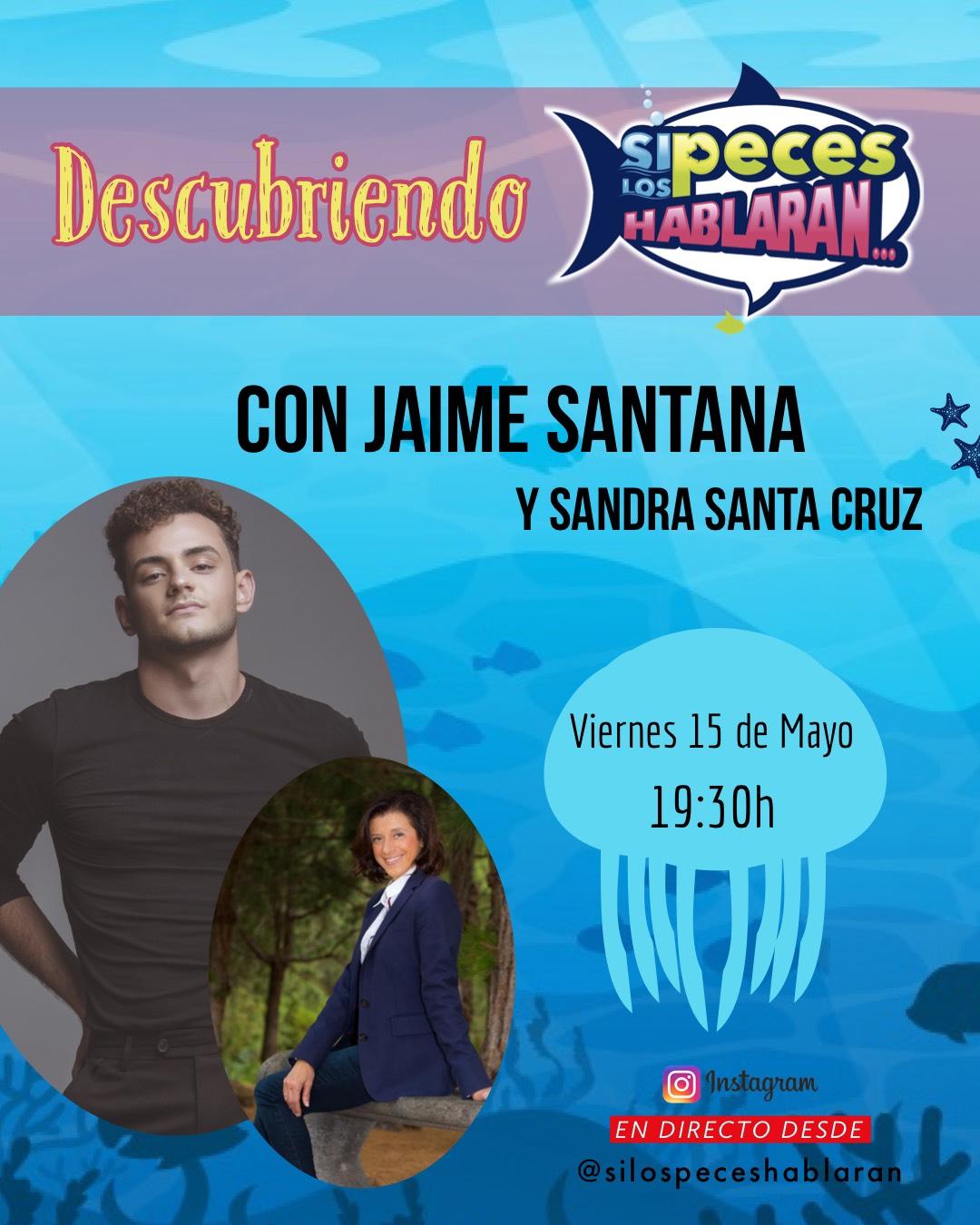 Descubriendo Si los peces hablaran con Jaime Santana