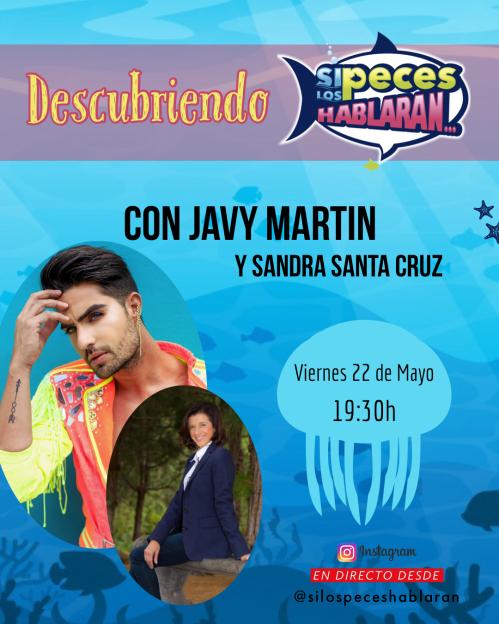 Descubriendo Si los peces hablaran con Javy Martín