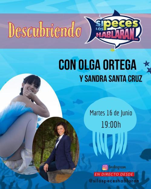 Descubriendo Si los peces hablaran con Olga Ortega